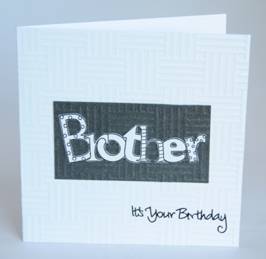 A Handmade Birthday Card Especially For Brother